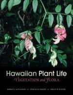 Hawaiian Plant Life : Vegetation and Flora - Robert J. Gustafson