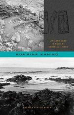 Kua'aina Kahiko : Life and Land in Ancient Kahikinui, Maui - Patrick Vinton Kirch