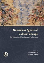 Nomads as Agents of Cultural Change : The Mongols and Their Eurasian Predecessors
