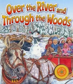 Over the River & Through the Woods - Wendy Edelson