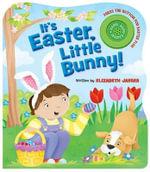 It's Easter, Little Bunny! - Elizabeth Jaeger