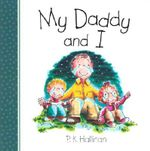 My Daddy and I : And I Series - P. K. Hallinan