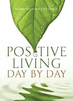 Positive Living : Day by Day - Norman Vincent Peale