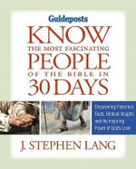 Know the Most Fascinating People of the Bible in 30 Days - J Stephen Lang
