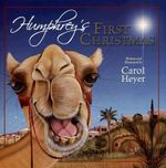 Humphrey's First Christmas - Carol Heyer