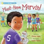Must-Have Marvin! : Shine Bright Kids - Christy Ziglar