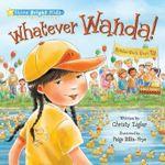 Whatever Wanda! : Shine Bright Kids - Christy Ziglar