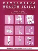 Developing Health Skills : 153 Activities for Teaching Non-Readers - David A Birch