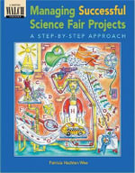 Managing Successful Science Fair Projects : A Step-By-Step Approach - Patricia Hachten Wee