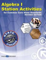 Algebra I Station Activities for Common Core State Standards : Common Core - Walch Education