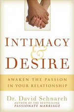 Intimacy & Desire : Awaken the Passion in Your Relationship - Dr. David Morris Schnarch