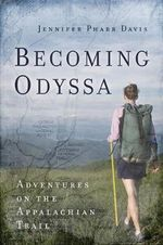 Becoming Odyssa : Adventures on the Appalachian Trail - Jennifer Pharr Davis