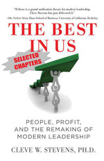 Selections from the Best in Us : People, Profit, and the Remaking of Modern Leadership - Cleve Stevens