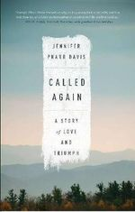 Called Again : A Story of Love and Triumph - Jennifer Pharr Davis