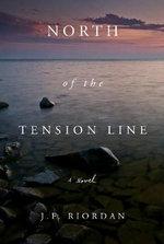 North of the Tension Line - J.F. Riordan