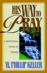 His Way to Pray :  Mountain Meditations - W. Phillip Keller