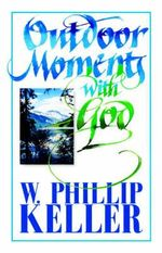 Outdoor Moments with God - W. Phillip Keller