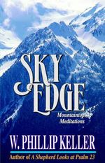 Sky Edge :  Mountain Meditations - W. Phillip Keller
