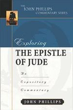 Exploring the Epistle of Jude :  An Expository Commentary - John Phillips