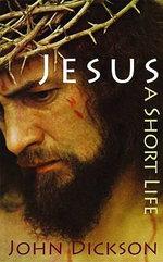 Jesus - John Dickson