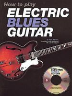 How to Play Electric Blues Guitar - U.K. - Alan Warner