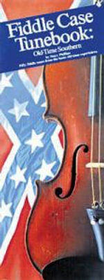 Fiddle Case Tunebook - Old Time Southern : Compact Reference Library - Stacy Phillips