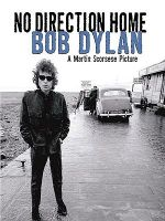 Bob Dylan : No Direction Home - A Martin Scorsese Picture - Bob Dylan