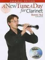A New Tune a Day for Clarinet : Books 1 & 2 - Ned Bennett