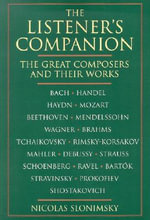 Listener's Companion Great Composers :  The Great Composers and Their Works - Slonimsky