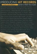 Producing Hit Records : Secrets From The Studio :  Secrets From The Studio - David John Farinella