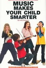 Music Makes Your Child Smarter : Includes Music CD and Suggested Games - Philip Sheppard