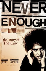The Cure : Never Enough - Jeff Apter