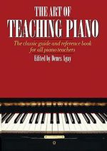 The Art Of Teaching Piano : Other Testaments - Denes Agay