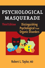 Psychological Masquerade : Distinguishing Psychological from Organic Disorders - Robert L. Taylor