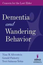 Dementia and Wandering Behavior : Concern for the Lost Elder - Nina Silverstein