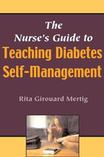 Nurses Guide to Teaching Diabetes Self-Management, The - Rita Mertig