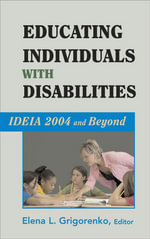 Educating Individuals with Disabilities IDEIA 204 and Beyond : IDEIA 2004 and Beyond