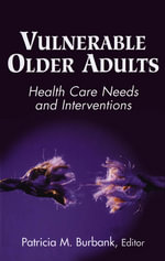 Vulnerable Older Adults : Health Care Needs And Interventions
