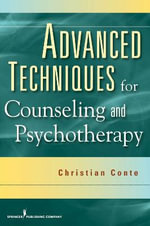 Advanced Techniques for Counseling and Psychotherapy : SPRINGER - Christian Conte