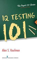 IQ Testing 101 : SPRINGER - Alan S. Kaufman