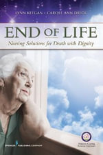 End of Life : Nursing Solutions for Death with Dignity - Lynn Keegan
