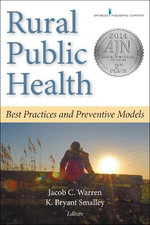 Rural Public Health : Best Practices and Preventive Models