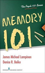 Memory 101 - James Michael Lampinen Ph. D.