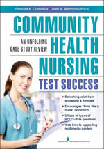Community Health Nursing Test Success : an Unfolding Case Study Review - Frances H Cornelius