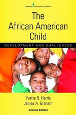 The African American Child, Second Edition : Development and Challenges - Yvette R., PhD Harris