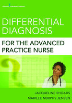 Differential Diagnosis for the Advanced Practice Nurse - ARNP Marilee Murphy Jensen MN