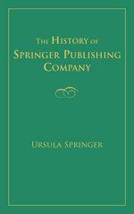 History of Springer Publishing Company, The - Ursula Springer