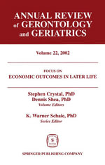Focus On Economic Outcomes in Later Life. Annual Review of Gerontology and Geriatrics, Volume 22, 2002. : Economic Outcomes in Later Life: Public Policy, Health and Cumulative Advantage