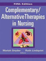 Complementary/Alternative Therapies in Nursing : Fifth Edition