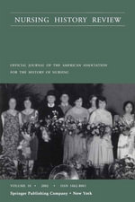 Nursing History Review, Volume 10, 2002 : Official Publication of the American Association for the History of Nursing